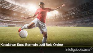 Kesalahan Saat Bermain Judi Bola Online