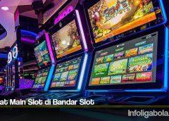 Manfaat Main Slot di Bandar Slot