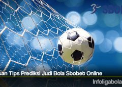 Panduan Tips Prediksi Judi Bola Sbobet Online
