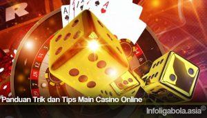 Panduan Trik dan Tips Main Casino Online