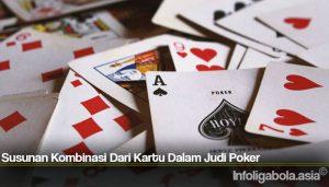 Susunan Kombinasi Dari Kartu Dalam Judi Poker