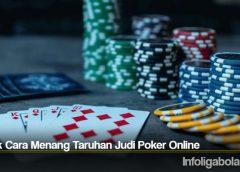 Teknik Cara Menang Taruhan Judi Poker Online