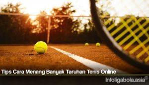 Tips Cara Menang Banyak Taruhan Tenis Online