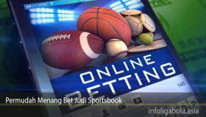 Permudah Menang Bet Judi Sportsbook
